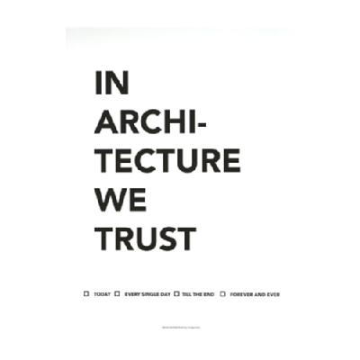 <ポスター>IN ARCHITECTURE WE TRUST (30x40)